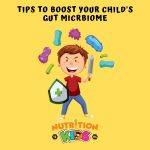 Tips To Build Your Child's Gut Microbiome