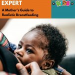 BECOME A BREASTMILK EXPERT: A Mother's Guide to Realistic Breastfeeding (With  Simple breastfeeding meal timetable)