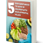 5 food substances  to avoid in  children with  developmental delays